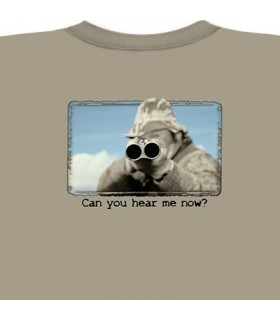 Hear Me Now? - Hunting T Shirt